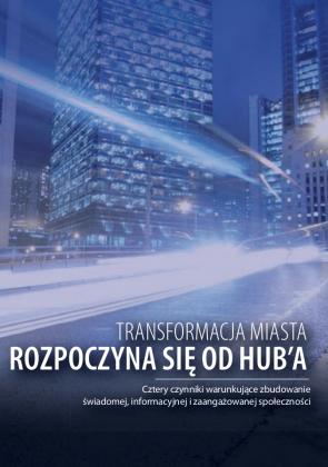 Transformacja miasta rozpoczyna się od hub'a