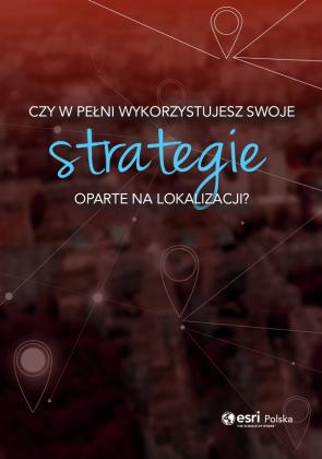 Czy w pełni wykorzystujesz swoje strategie oparte na lokalizacji?