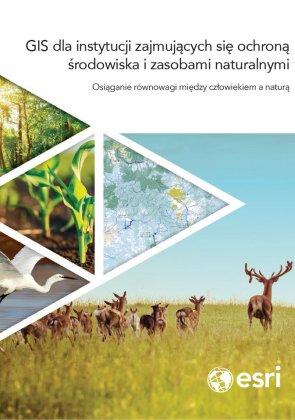 GIS dla instytucji zajmujących się ochroną środowiska i zasobami naturalnymi