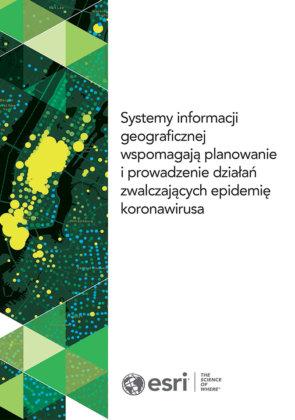 GIS wspomaga planowanie i prowadzenie działań zwalczających epidemię koronawirusa