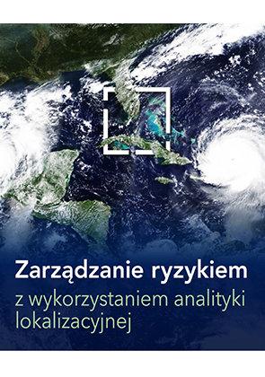 Zarządzanie ryzykiem z wykorzystaniem analityki lokalizacyjnej