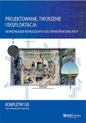 Projektowanie, tworzenie i eksploatacja na przykładzie nowoczesnych sieci infrastrukturalnych